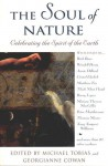 The Soul of Nature: Celebrating the Spirit of the Earth - Michael Tobias, Georgianne Cowan