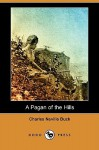 A Pagan of the Hills (Dodo Press) - Charles Neville Buck, George W. Gage