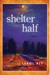 Shelter Half - Carol Bly