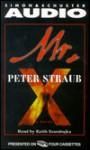 Mr. X: A Novel - Peter Straub