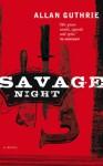 Savage Night - Allan Guthrie