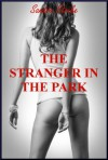The Stranger in the Park: A Rough First Anal Sex with Stranger Erotica Story - Sandra Strike