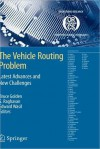 The Vehicle Routing Problem: Latest Advances and New Challenges - Bruce Golden, S. Raghavan, Edward A. Wasil
