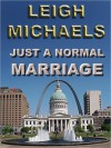 Just a Normal Marriage - Leigh Michaels