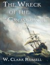 "The Wreck of the ""Grosvenor"" - William Clark Russell, Walter Russell"