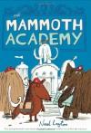 The Mammoth Academy - Neal Layton