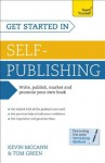 Get Started in Self-Publishing: A Teach Yourself Guide - Kevin McCann, Tom Green