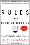 Rules For Revolutionaries: The Capitalist Manifesto for Creating and Marketing New Products and Services - Guy Kawasaki, Michele Moreno, Gary Kawasaki