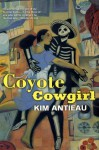 Coyote Cowgirl - Kim Antieau