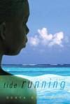 Tide Running: A Novel - Oonya Kempadoo