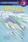 Whales: The Gentle Giants (Step-Into-Reading, Step 3) - Joyce Milton