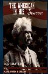 The American in His Season: Mark Twain - Lon Prater