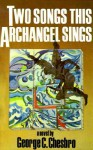 Two Songs This Archangel Sings (A Mongo Mystery, #5) - George C. Chesbro