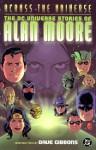 Across the Universe: The DC Universe Stories - Paris Cullins, Alan Moore, Dave Gibbons, Jim Baikie