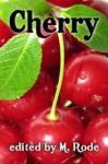 Cherry - BA Tortuga, Sean Michael, Julia Talbot, Kiernan Kelly, Dallas Coleman, M. Rode, Martin Delacroix, Mallory Path, Kathryn Scannell, Taylor Lochland, J.L. Merrow