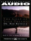 Golf of Your Dreams (Audio) - Bob Rotella