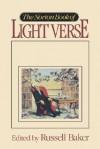 The Norton Book of Light Verse - Russell Baker, Kathleen Leland Baker