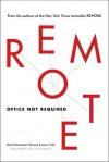 Remote: Office Not Required - David Heinemeier Hansson, Jason Fried