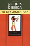 Of Grammatology - Gayatri Chakravorty Spivak, Jacques Derrida