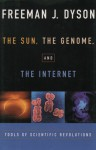 The Sun, the Genome and the Internet: Tools of Scientific Revolutions - Freeman John Dyson