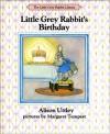 Little Grey Rabbit's Birthday - Alison Uttley, Margaret Tempest