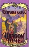 Dragon Tome: Origin of Dragonrealm - Richard A. Knaak