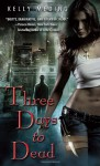 Three Days to Dead - Kelly Meding, Xe Sands