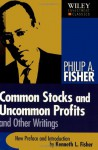 Common Stocks and Uncommon Profits and Other Writings (Wiley Investment Classics) - Philip A. Fisher, Kenneth L. Fisher