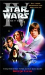 A New Hope: Star Wars: Episode IV - George Lucas