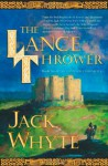 The Lance Thrower (The Camulod Chronicles, Book 8) - Jack Whyte