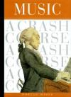 Music: A Crash Course - Marcus Weeks, Rachel Fuller