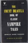 The Count Dracula Book Of Classic Vampire Tales - Johann Ludwig Tieck, Augustus Hare, Francis Marion Crawford, Théophile Gautier, Eric Stenbock, Luigi Capuana, Jeanne Youngson, Arthur Conan Doyle