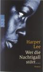 Wer die Nachtigall stört - Harper Lee, Claire Malignon