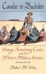 Cavalier in Buckskin - Robert M. Utley