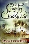 Counter Clockwise - Jason Cockcroft