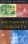 A Dictionary of Ghosts - Peter Haining