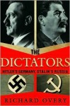 The Dictators: Hitler's Germany and Stalin's Russia - Richard Overy