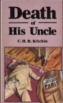 Death Of His Uncle - C.H.B. Kitchin
