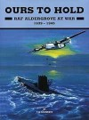 Ours to Hold: Raf Aldergrove at War 1939-1945 - Thomas Docherty