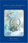 Land of the Lost Mammoths: A Science Adventure - Mike Davis, William Simpson