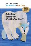 Polar Bear, Polar Bear, What Do You Hear? My First Reader - Bill Martin Jr., Eric Carle