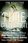 The Eclective: The Time Collection - Shéa MacLeod, M. Edward McNally, C. D. Reiss, Alan Nayes, Greg James, Heather Marie Adkins, Tara West, G. R. Yeates