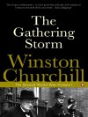 The Gathering Storm - Winston Churchill