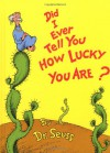 Did I Ever Tell You How Lucky You Are? - Dr. Seuss, Tamora Pierce