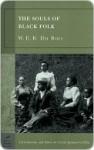 The Souls of Black Folk - W.E.B. Du Bois, Donald B. Gibson, Monica M. Ebert