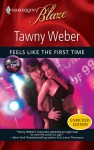 Feels Like the First Time - Tawny Weber