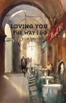 Loving You the Way I Do - Ron Savage