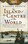 The Island at the Centre of the World - Russell Shorto