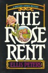The Rose Rent: The Thirteenth Chronicle of Brother Cadfael - Ellis Peters