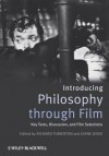 Introducing Philosophy Through Film: Key Texts, Discussion, and Film Selections - Richard Fumerton, Diane Jeske